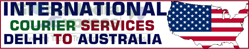 courier services from delhi to Australia | courier charges from delhi to Australia | per kg courier charges from delhi to Australia| internatioinal courier services in delhi for Australia